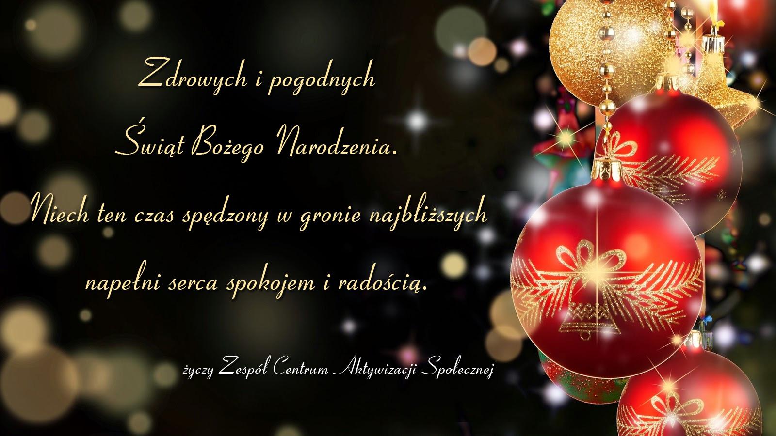 Zdrowych i pogodnych Świąt Bożego Narodzenia. Niech ten czas spędzony w gronie najbliższych napełni serca spokojem i radością.